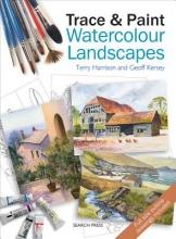 Harrison, Terry,   Kersey, Geoff Trace & Paint Watercolour Landscapes