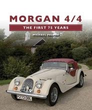 Michael M. Palmer Morgan 4/4: The First 75 Years