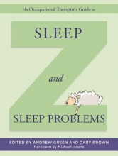 Andrew Green,   Cary Brown An Occupational Therapist`s Guide to Sleep and Sleep Problems