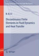 Li, Ben Discontinuous Finite Elements in Fluid Dynamics and Heat Transfer