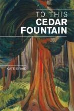 Braid, Kate To This Cedar Fountain