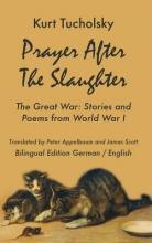 Tucholsky, Kurt Prayer After the Slaughter