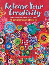 Schweiger, Rebecca Release Your Creativity