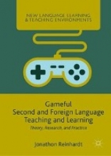 Jonathon Reinhardt Gameful Second and Foreign Language Teaching and Learning