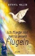 Müller, Raphael Ich fliege mit zerrissenen Flgeln