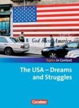 Derkow-Disselbeck, Barbara,   Otto, Sabine,   Ringel-Eichinger, Angela,   Sammon, Geoff Topics in Context: The USA - Dreams and Struggles