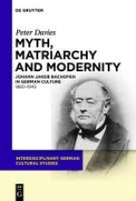 Davies, Peter Myth, Matriarchy and Modernity