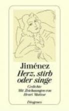 Jimenez, Juan Ramon Herz, stirb oder singe