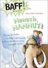 Präkelt, Volker BAFF! Wissen - Mensch, Mammut!