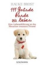 Brost, Hauke 111 Gr�nde, Hunde zu lieben