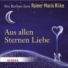 Rilke, Rainer Maria Aus allen Sternen Liebe