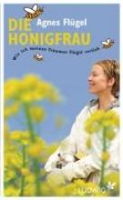 Flügel, Agnes Die Honigfrau