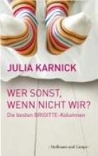 Karnick, Julia Wer sonst, wenn nicht wir