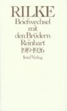 Rilke, Rainer Maria Briefwechsel mit den Brüdern Reinhart 1919 - 1926