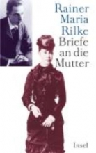 Rilke, Rainer Maria Briefe an die Mutter