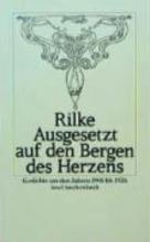 Rilke, Rainer Maria Ausgesetzt auf den Bergen des Herzens