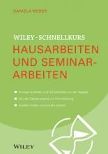 Weber, Daniela Wiley-Schnellkurs Hausarbeiten und Seminararbeiten