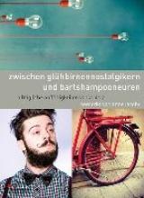Jacoby, Anne Zwischen Glühbirnennostalgikern und Bartschampooneuren