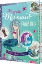 Brückner, Susanka,   Filipowsky, Simone,   Lainka, Claudia,   Lavender, Sam Das große Mermaid-Fanbuch