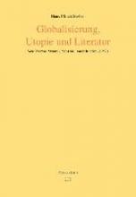 Seeber, Hans Ulrich Globalisierung, Utopie und Literatur