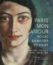 Paris Mon Amour - Picasso, Baumeister, Poliakoff