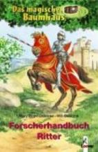 Osborne, Mary Pope Das magische Baumhaus. Forscherhandbuch Ritter