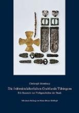 Morrissey, Christoph Die frühmittelalterlichen Grabfunde Tübingens