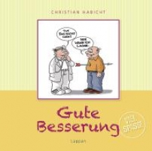 Habicht, Christian Gute Besserung! - Viel Spaß!