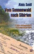 Seidl, Alois Vom Sonnenwald nach Sibirien