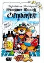Stolte, Reiner Die Geschichte vom Münchner Oktoberfest - The History of the Munich Oktoberfest