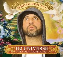 Somuncu, Serdar H2 Universe - Die Machtergreifung