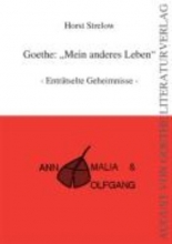Strelow, Horst Goethe: Mein anderes Leben