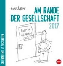 Hauck, Elias Hauck & Bauer: Am Rande der Gesellschaft Aufstell-Postkartenkalender 2017