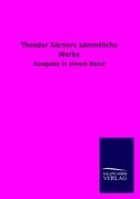 Theodor Krners smmtliche Werke