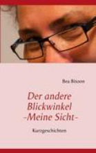 Bitoon, Bea Der andere Blickwinkel - Meine Sicht