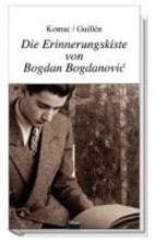 Komac, Ursa Die Erinnerungskiste von Bogdan Bogdanovic
