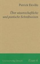 Deville, Patrick Über wissenschaftliche und poetische Schreibweisen