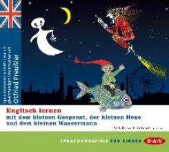 Preussler, Otfried Englisch lernen mit dem kleinen Gespenst, der kleinen Hexe und dem kleinen Wassermann