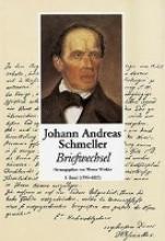 Johann Andreas Schmeller - Briefwechsel Band 1
