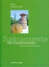 Grün, Anselm Die Eucharistiefeier