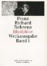 Behrens, Franz Richard Blutbl�te. Gesammelte Gedichte