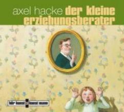 Hacke, Axel Der kleine Erziehungsberater