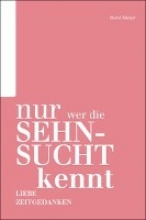 Rinner, Horst Nur wer die Sehnsucht kennt