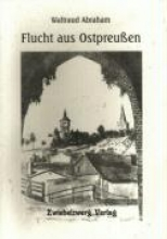 Abraham, Waltraud Flucht aus Ostpreussen