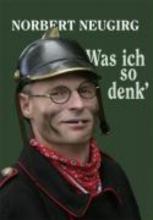 Neugirg, Norbert Was ich so denk`