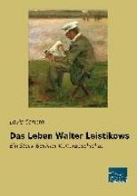 Corinth, Lovis Das Leben Walter Leistikows
