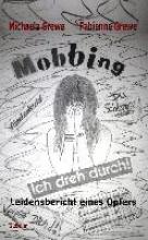 Grewe, Michaela Mobbing - Ich dreh durch