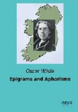 Wilde, Oscar Epigrams and Aphorisms