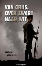 Willem van Torre , Van grijs, over zwart naar wit