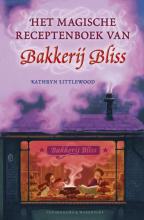 Kathryn Littlewood , Het magische receptenboek van Bakkerij Bliss
